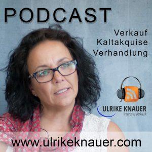 Podcast Verkauf Verhandlung Akquise Kaltakquise Beschwerde TElefonverkauf